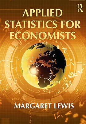Applied Statistics for Economists By Lewis, Margaret